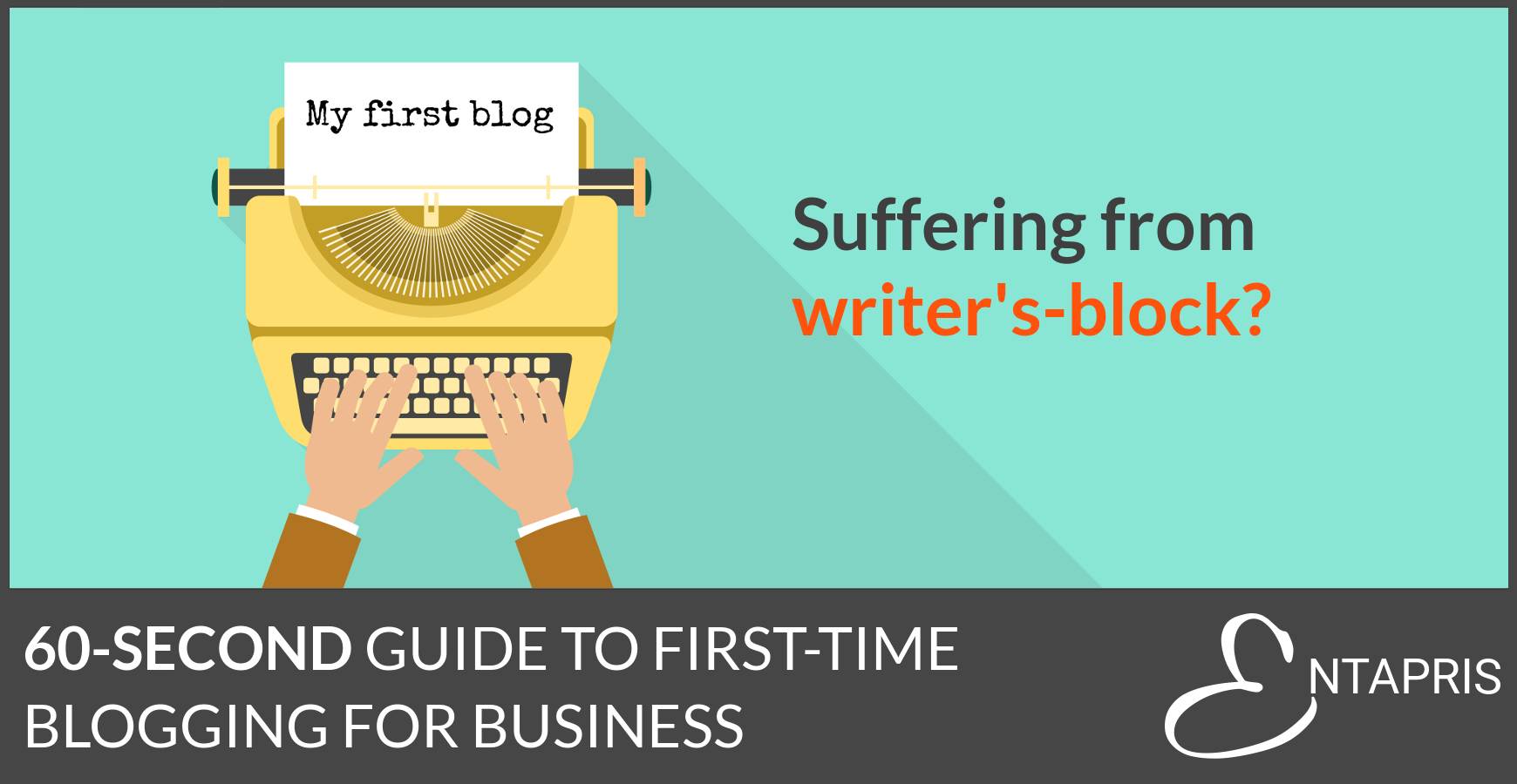 60-Second Guide to First-Time Blogging for Business