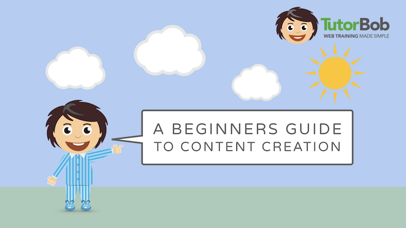 A Beginners Guide to Content Creation