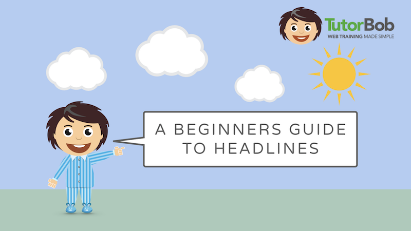 A Beginners Guide to Headlines